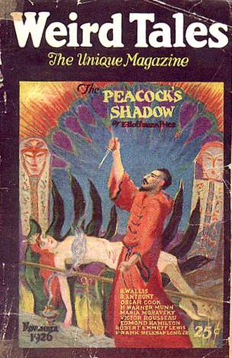 "E. Hoffmann Price - Price's ""The Peacock's Shadow"" was the cover story in the November 1926 Weird Tales"