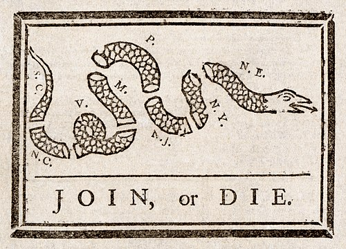 Join, or Die by Benjamin Franklin was recycled to encourage the former colonies to unite against British rule. Benjamin Franklin - Join or Die.jpg