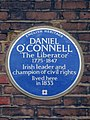 Daniel O'Connell 'The Liberator' 1775 - 1847 Irish leader and champion of civil rights lived here in 1833.jpg