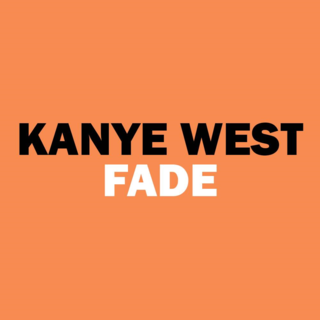 Fade (Kanye West song) 2016 single by Kanye West