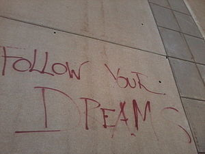 English: Follow your dreams, Graffiti on the s...