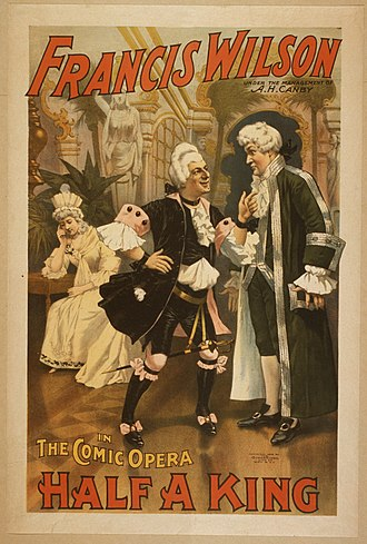 Francis Wilson (actor) - Poster for the comic opera Half a King (1896)