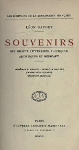 Salons et journaux souvenirs des milieux litt raires, politiques, artistiques et m dicaux de 1880 a 1908 (French Edition) Leon A. Daudet