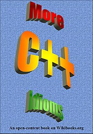 More C++ Idioms/Print Version - Wikibooks, open books for an