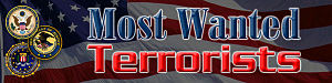 FBI Most Wanted Terrorists - Banner used by the FBI since inception on October 10, 2001 as the main title for the web site pages of both the group of wanted terrorists, and also on the wanted poster of each terrorist fugitive. The three overlapping seals on the left are the seal of the U.S. Department of State (similar to the Great Seal of the United States) and the seal of the Federal Bureau of Investigation while on the right is the seal of the U.S. Department of Justice