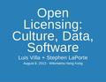 Open Licensing-Culture, Data, Software-Wikimania2013.pdf