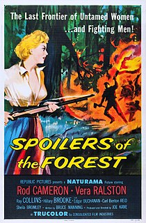 <i>Spoilers of the Forest</i> 1957 film by Joseph Kane