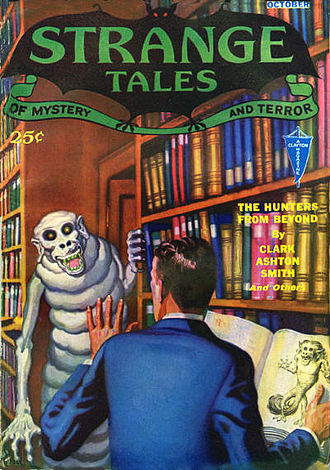 """The Hunters from Beyond"", one of Clark Ashton Smith's best-known stories, was first published in the October 1932 issue of Strange Tales. Strange tales 193210.jpg"