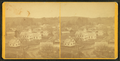 View of a village, from Robert N. Dennis collection of stereoscopic views.png