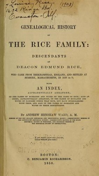 Edmund Rice (colonist) - Andrew Henshaw Ward's A Genealogical History of the Rice Family: The Descendants of Deacon Edmund Rice, financed by members of the Rice family and published in 1858.