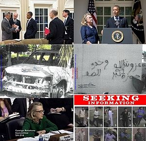 "2012 Benghazi attack - From top to bottom, and left to right: President, Vice President updated on situation night of September 11, 2012; Obama, with Secretary Clinton, delivering statement in the Rose Garden, September 12, 2012; two photographs released through a FOIA request; Secretary Clinton testifying before the Senate Committee on January 23, 2013; portion of ""wanted"" poster seeking information on the attacks in Benghazi."