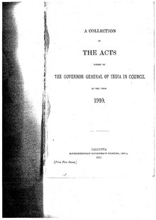 A Collection of the Acts passed by the Governor General of India in Council, 1910.pdf