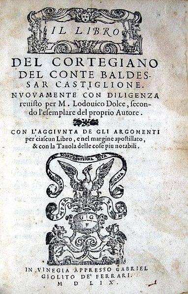 File:Baldassarre Castiglione - Il libro del cortegiano revisto per M Lodovico Dolce - Giolito 1559.jpg