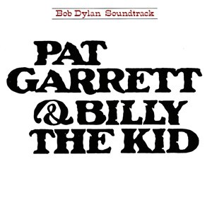 Pat Garrett & Billy the Kid (album) - Image: Bob Dylan Pat Garrett & Billy the Kid
