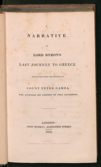 A Narrative of Lord Byron's Last Journey to Greece by Pietro Gamba (1825) Narrative of Lord Byrons last journey to Greece.tif