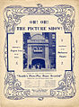 Sheet music cover - OH! OH! THE PICTURE SHOW! (1913).jpg