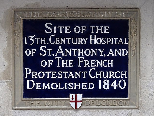 Blue plaque № 6168 - Site of the 13th century Hospital of St. Anthony and of the French Protestant Church demolished 1840