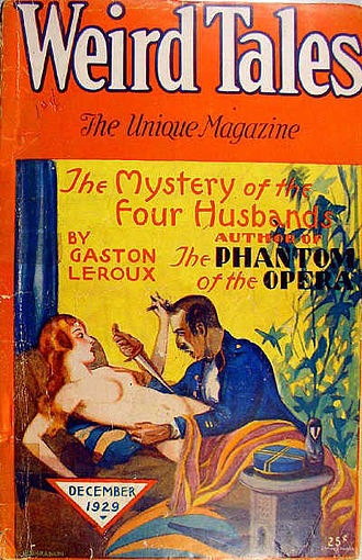 "Gaston Leroux - Gaston Leroux's ""Not'olympe"" was translated into English as ""The Mystery of the Four Husbands"" and published in the December 1929 issue of Weird Tales."