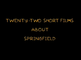 22 Short Films About Springfield - Episode title card