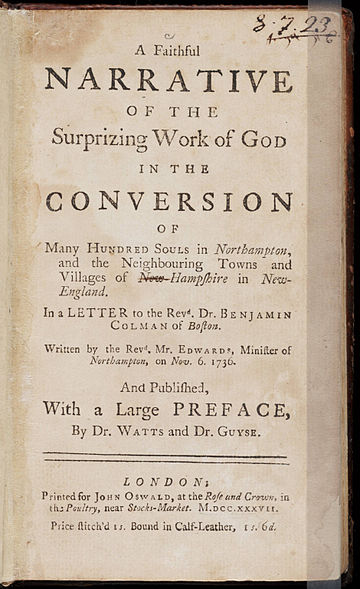 Jonathan Edwards' account of the revival in Northampton was published in 1737 as A Faithful Narrative of the Surprising Work of God in the Conversion of Many Hundred Souls in Northampton A Faithful Narrative of the Surprizing Work of God by Jonathan Edwards 1737.jpg
