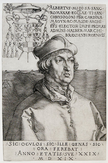 Cardinal Albrecht of Hohenzollern, Archbishop of Mainz and Magdeburg, was using part of the indulgence income to pay bribery debts; portrait by Albrecht Durer, 1519 Albrecht of Brandeburg Duerer VandA E.653-1940.jpg