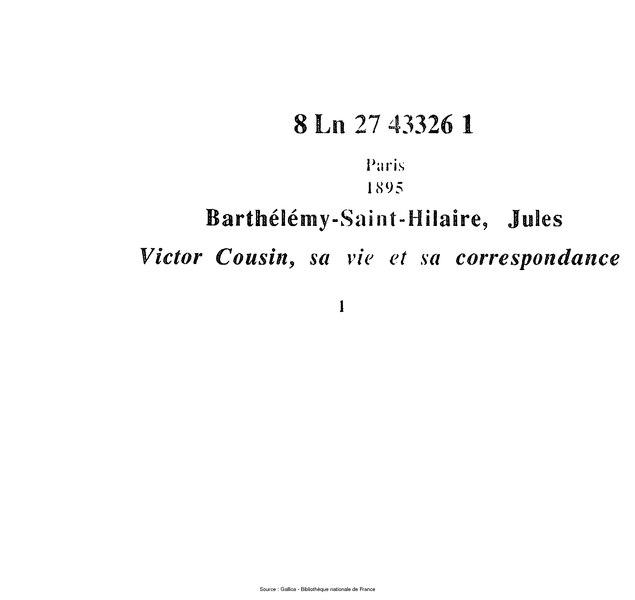 File:Barthélémy-Saint-Hilaire - Victor Cousin, sa vie et sa correspondance, tome 1.djvu