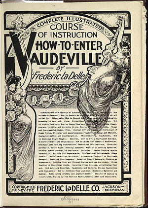 Vaudeville - This 1913 how-to booklet for would-be vaudevillians was recently republished.