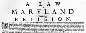 Protestant Revolution (Maryland) - The 1649 Maryland Toleration Act was passed by the Maryland colonial assembly allowing Catholics freedom of worship in the Protestant majority colony for forty years