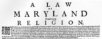 Toleration - The Maryland Toleration Act, passed in 1649.