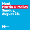 Meet Martin O'Malley Sunday August 28.png