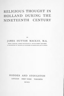 Religious Thought in Holland during the Nineteenth Century James Hutton Mackay.djvu