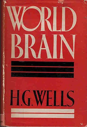 Collective intelligence - H.G. Wells World Brain (1936–1938)