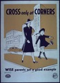 """Cross Only at Corners...Wise Parents Set a Good Example"" - NARA - 514095.tif"
