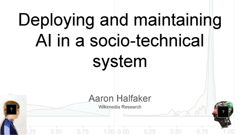 File:Deploying and maintaining AI in a socio-technical system -- Research Showcase (August 2016).pdf