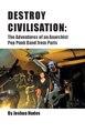Destroy Civilisation, The Adventures Of An Anarchist Pop Punk Band From Paris.pdf