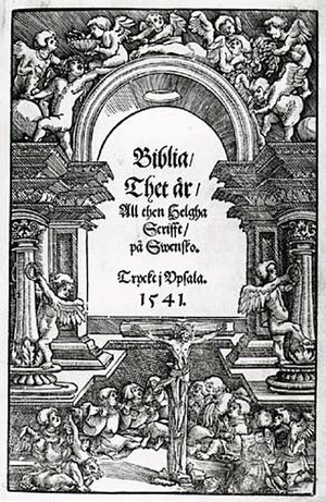 "History of Swedish - Front page of the Gustav Vasa Bible of  1541. The title translated to English reads: ""The Bible / That is / The Holy Scripture / in Swedish. Printed in Uppsala. 1541""."