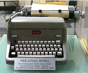 "Royal Typewriter Company - A Royal FP typewriter used for many years by Pulitzer Prize-winner Herb Caen in preparing his daily column. He called it his ""Loyal Royal""."