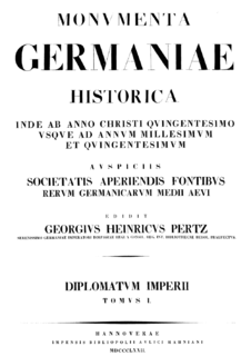 <i>Monumenta Germaniae Historica</i> comprehensive series of carefully edited and published primary sources of german history and the scientific institute, that works in this field