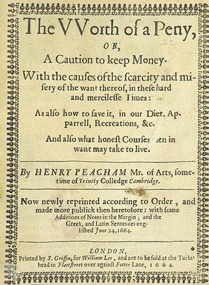 Henry Peacham (born 1546) - The Worth of a Peny, Henry Peacham the Elder