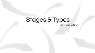 Stages and Types of Evaluation.pdf