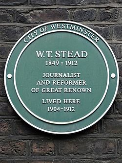 W. t. stead 1849 1912 journalist and reformer of great renown lived here 1904 1912