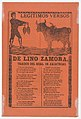 Broadside containing on recto, the legitimate verses of Lino Zamora brought from Real de Zacatecas (image of toreador and bull by Manilla) and a funeral scene on verso (?Posada) MET DP864808.jpg