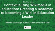 File:Contextualizing Wikimedia in education- Creating a Roadmap to becoming a Wiki in Education Leader.webm