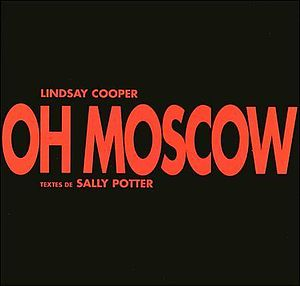 Lindsay Cooper - Oh Moscow CD cover (1991)