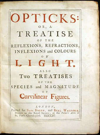 Newton's Opticks or a treatise of the reflections, refractions, inflections and colours of light Opticks.jpg