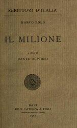 """Marco Polo: Il milione. Secondo il testo della """"Crusca"""", reintegrato con gli altri codici italiani, a cura di Dante Olivieri"""