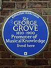 Sir GEORGE GROVE 1820-1900 Promoter of Musical Knowledge lived here.jpg