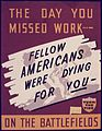 The Day You Missed Work-Fellow Americans were Dying for You-on the Battlefields - NARA - 534671.jpg