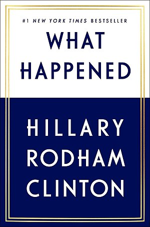 What Happened (Clinton book) - Image: What Happened (Hillary Rodham Clinton) book cover