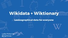 WikidataCon 2017- Wikidata + Wiktionary- lexicographical data for everyone.pdf